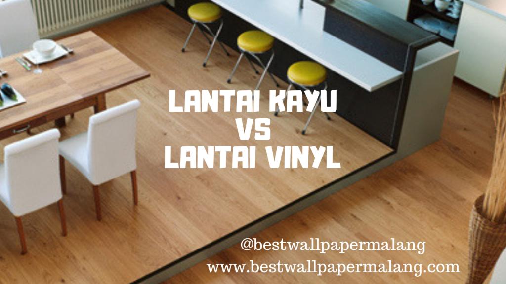 Lantai Parket Vs Lantai Vinyl Bagus Yang Mana Best